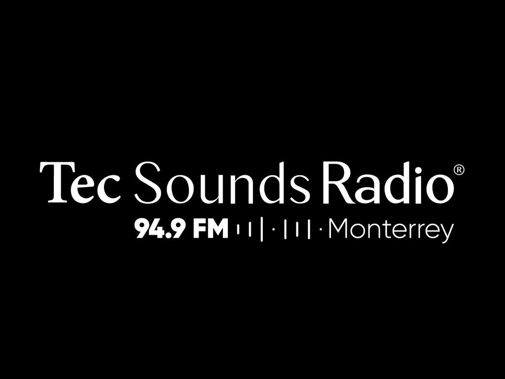 Escúchanos en vivo, Tec Sounds Radio, Tec de Monterrey